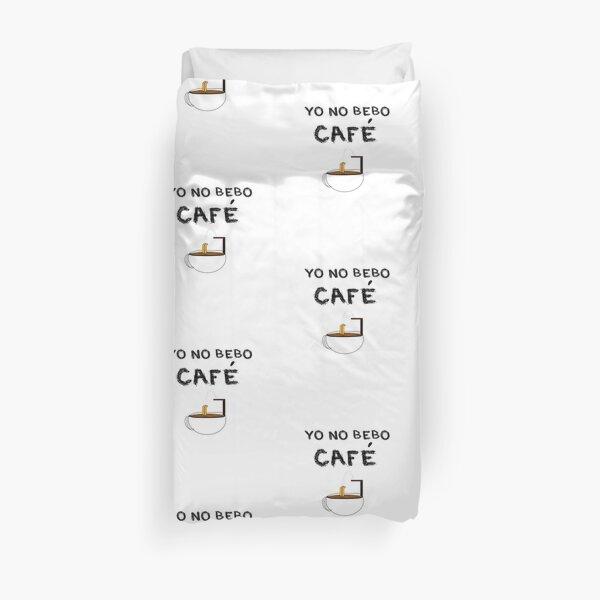 YO NO BEBO CAFÉ ME BAÑO EN ÉL Funda nórdica