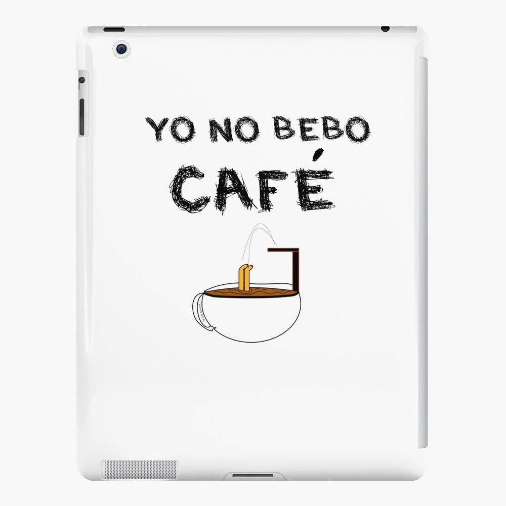 YO NO BEBO CAFÉ ME BAÑO EN ÉL Funda y vinilo para iPad