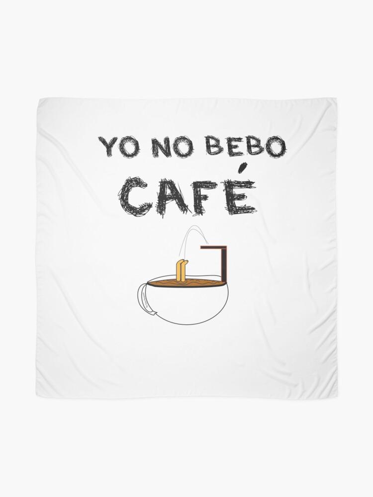 Vista alternativa de Pañuelo YO NO BEBO CAFÉ ME BAÑO EN ÉL