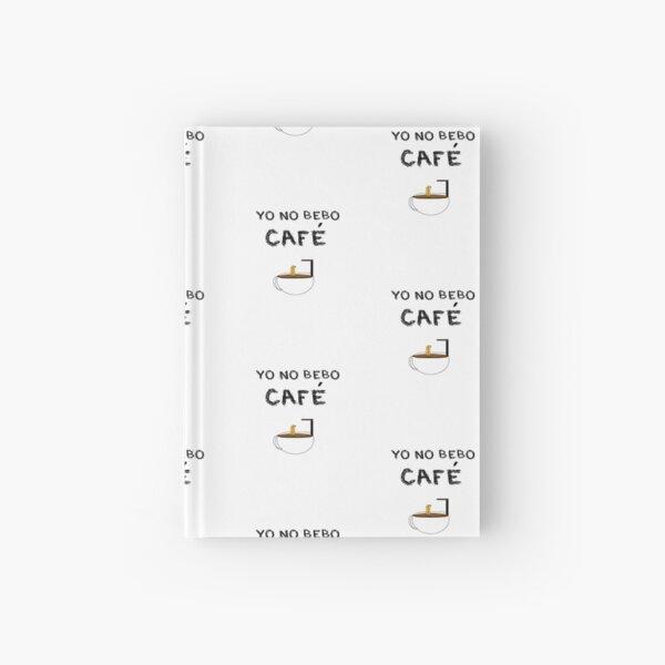 YO NO BEBO CAFÉ ME BAÑO EN ÉL Cuaderno de tapa dura