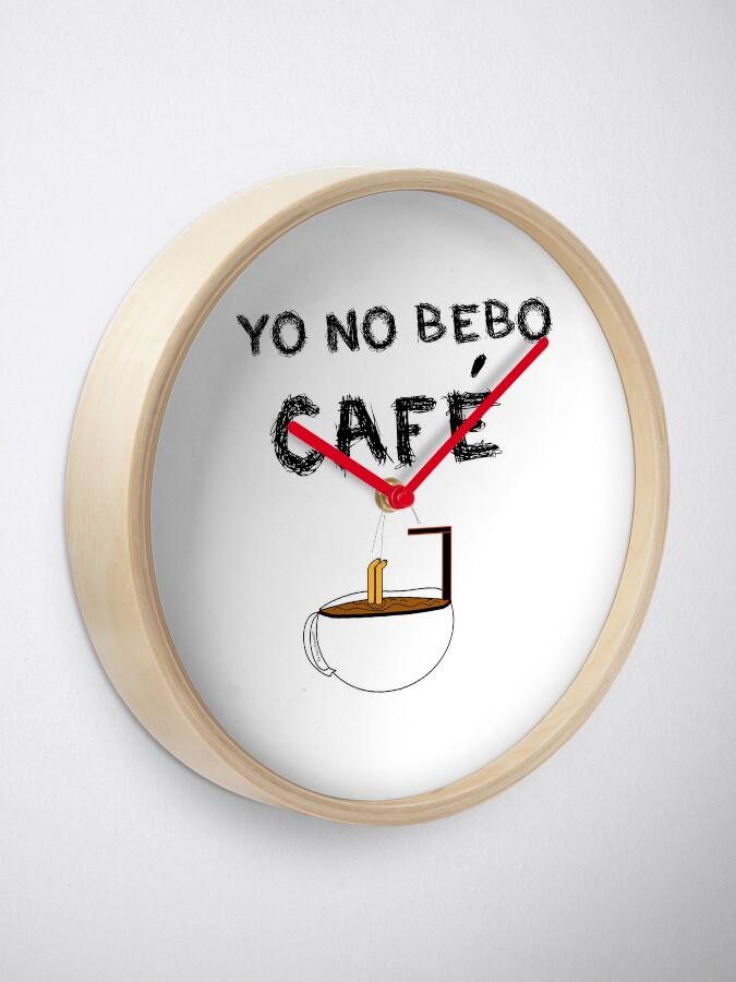 Vista alternativa de Reloj YO NO BEBO CAFÉ ME BAÑO EN ÉL