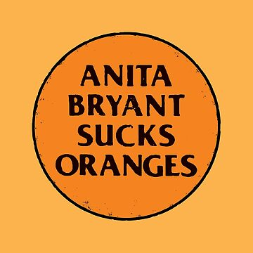 Retro 1977 LGBT+ Protest Slogan: Anita Sucks by BendeBear