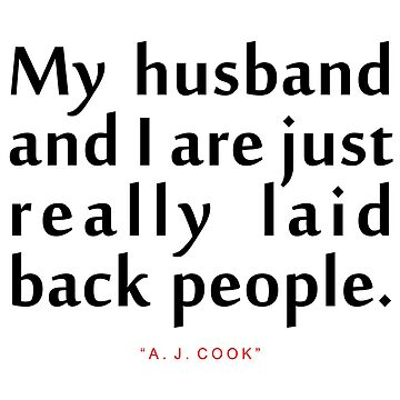 "My Husband and...""A. J. Cook"" Inspirational Quote by ColorQuote"