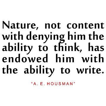 "Nature not content...""A. E. Housman"" Inspirational Quote by ColorQuote"