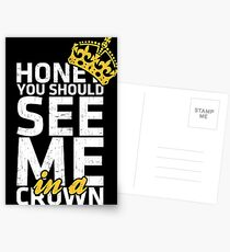 Honey You Should See Me in a Crown Postcards