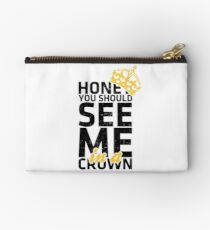 Honey You Should See Me in a Crown Studio Pouch