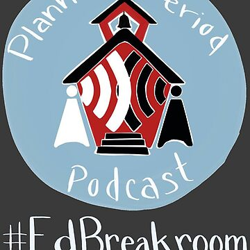 Planning Period Podcast #EdBreakroom by BradShreffler