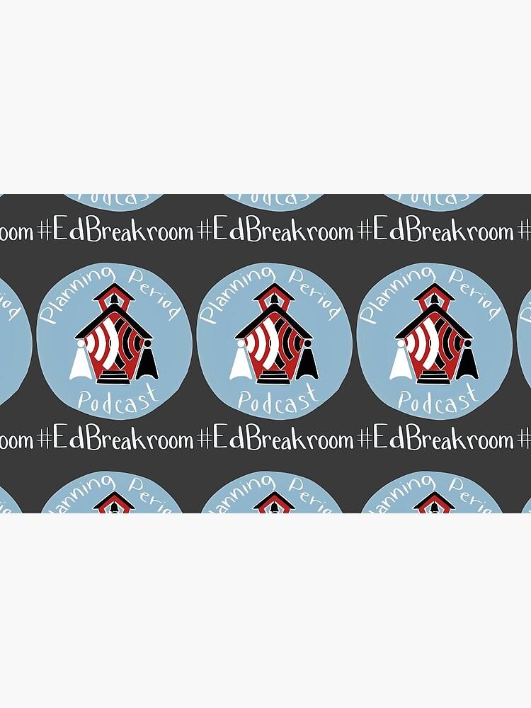 Planning Period Podcast #EdBreakroom by BradShreffler
