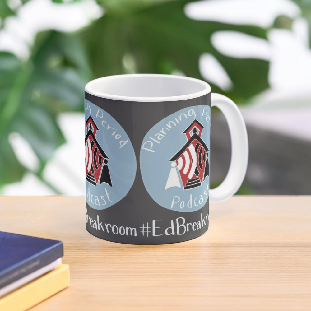 Planning Period Podcast #EdBreakroom Mug
