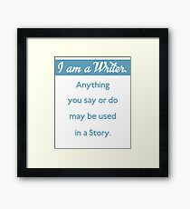 I am a writer funny saying Framed Print