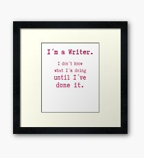 I am a Writer Funny Writer Life Saying Framed Print
