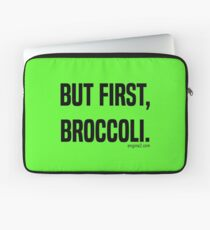 But First, Broccoli. Laptop Sleeve