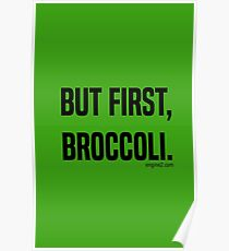 But First, Broccoli. Poster
