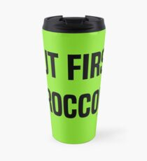 But First, Broccoli. Travel Mug