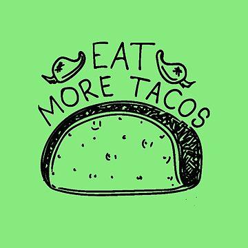 Taco Lover Eat More Tacos Cinco de Mayo by Eventures1