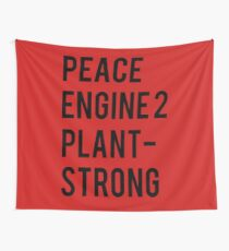 Peace, Engine 2, Plant-Strong Wall Tapestry