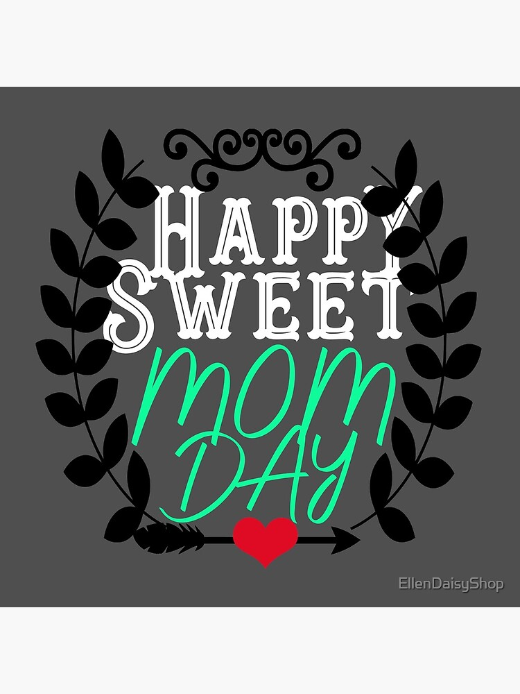 Happy Sweet Mom's Day Mothers Day Gift by EllenDaisyShop