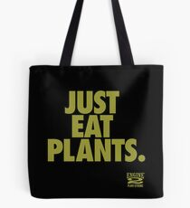 Just Eat Plants. Tote Bag