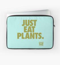 Just Eat Plants. Laptop Sleeve