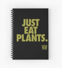 Just Eat Plants. Spiral Notebook