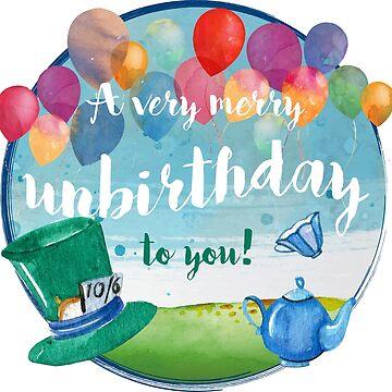 A very merry unbirthday to you by CarmenRF