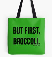 But First, Broccoli. Tote Bag