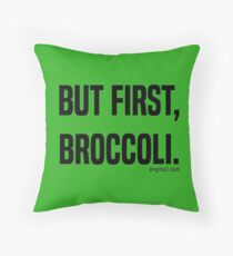 But First, Broccoli. Throw Pillow