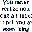You Never Realize How Long a Minute Is by DarinaDrawing