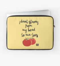 Plant-Strong From My Head To-Ma-Toes Laptop Sleeve