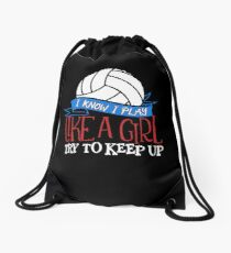 Funny Volleyball Gift - I Know I Play Like A Girl Drawstring Bag