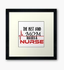 Best Kind Mom Raises a Nurse Framed Print