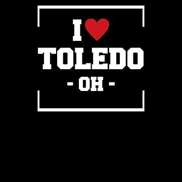I Love Toledo  Shirt - Ohio T-Shirt by JkLxCo