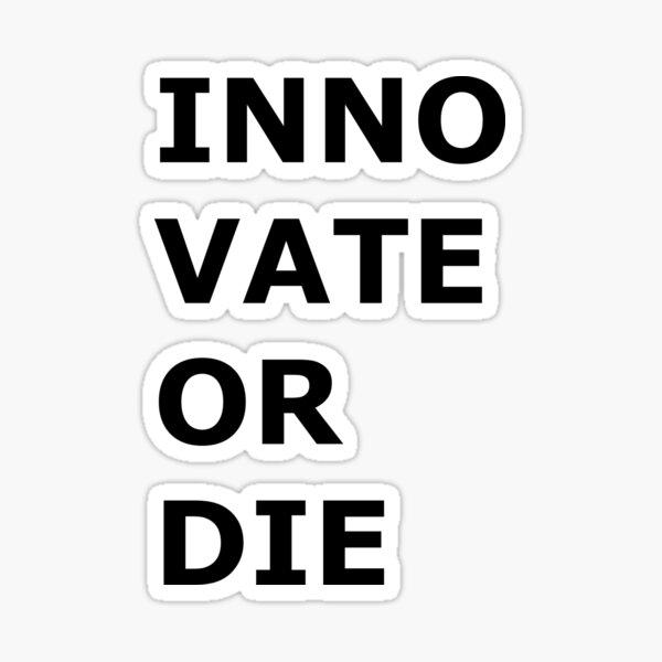 Innovate or die Sticker