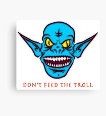 Do not feed the troll Canvas Print