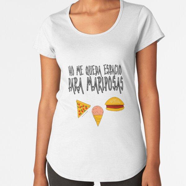 COMIDA ANTES QUE MARIPOSAS Camiseta premium de cuello ancho