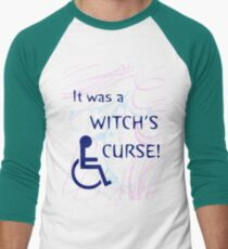 It Was A Witch's Curse: Disability Shirt Men's Baseball ¾ T-Shirt