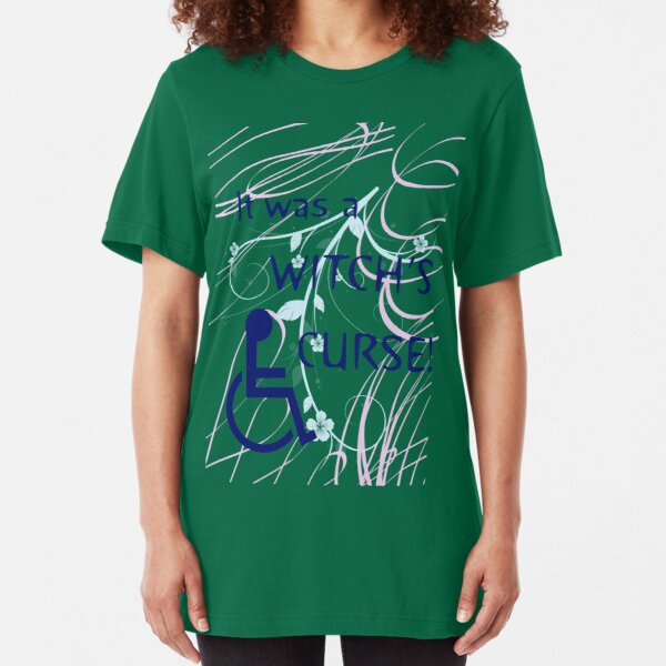 It Was A Witch's Curse: Disability Shirt Slim Fit T-Shirt