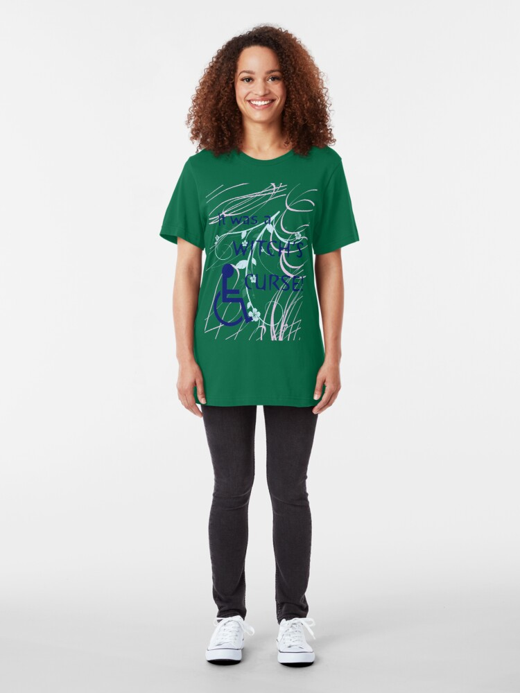 Alternate view of It Was A Witch's Curse: Disability Shirt Slim Fit T-Shirt