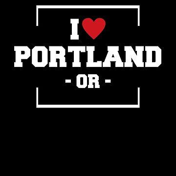 I Love Portland  Shirt - Oregon T-Shirt by JkLxCo