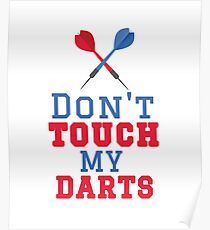 Don't Touch My Darts Poster