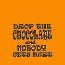 Drop the Chocolate and Nobody Gets Hurt by VenusOak