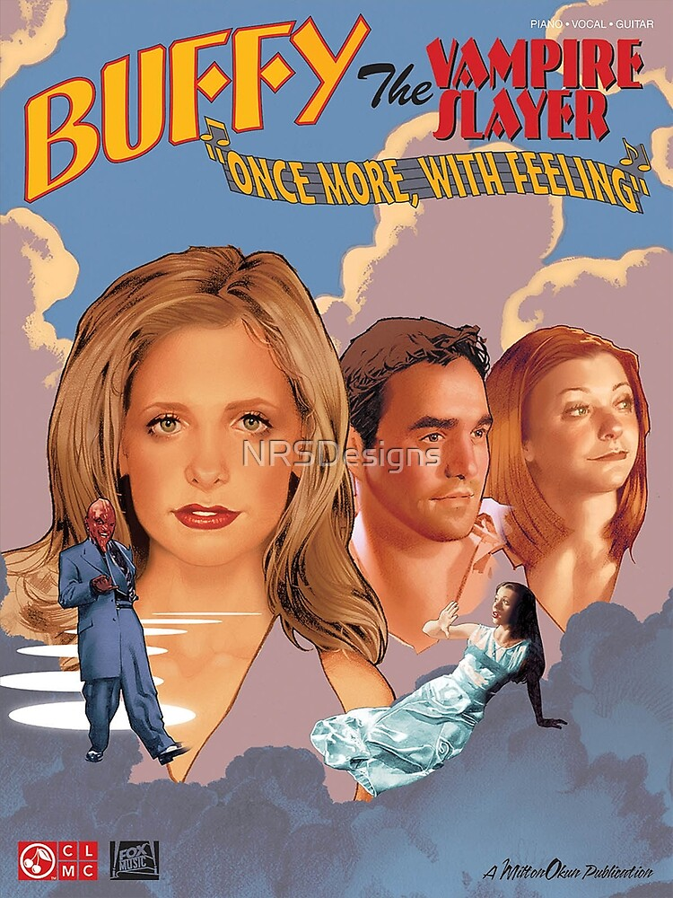 Buffy The Vampire Slayer - Once More With Feeling by NRSDesigns