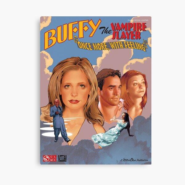 Buffy The Vampire Slayer - Une fois de plus avec le sentiment Impression sur toile