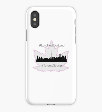 #LordHealOurLand #TorontoStrong iPhone Case