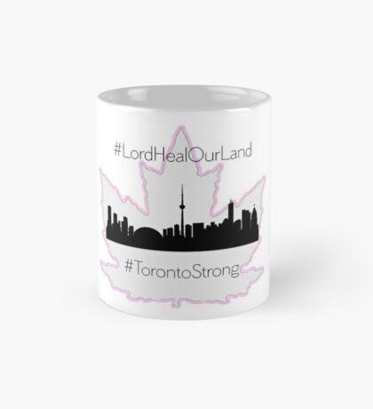 #LordHealOurLand #TorontoStrong Mug