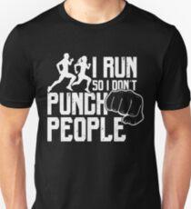 Funny Running Shirt - I Run So I Don't Punch People Unisex T-Shirt