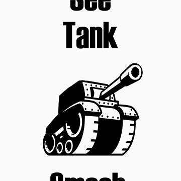 See Tank Smash by LegenDairy