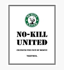 NO-KILL UNITED : ES CHANGING TOGETHER (PRINT) Photographic Print