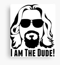 I am the dude Canvas Print