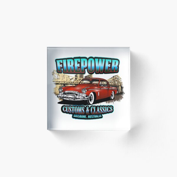 FIREPOWER CUSTOMS AND CLASSICS BRISBANE SOUVENIR Acrylic Block